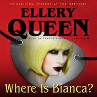 Where Is Bianca? - Ellery Queen