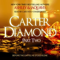 Carter Diamond, Part Two - Ashley & JaQuavis