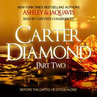 Carter Diamond, Part Two - Ashley & JaQuavis