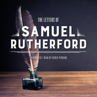 The Letters of Samuel Rutherford - Samuel Rutherford