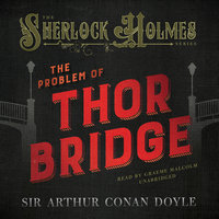 The Problem of Thor Bridge - Arthur Conan Doyle