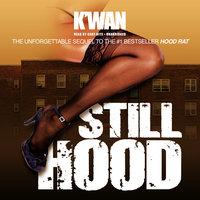 Still Hood - K'wan