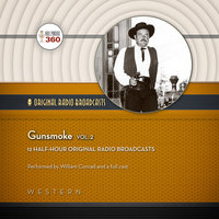 Gunsmoke, Vol. 2 - Hollywood 360, CBS Radio