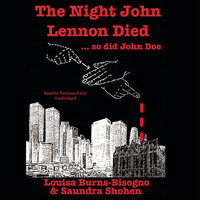 The Night John Lennon Died … so did John Doe - Saundra Shohen, Louisa Burns-Bisogno