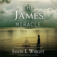 The James Miracle, Tenth Anniversary Edition - Jason F. Wright
