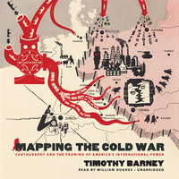 Mapping the Cold War - Timothy Barney