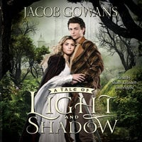 A Tale of Light and Shadow - Jacob Gowans