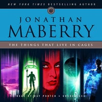 The Things That Live in Cages - Jonathan Maberry