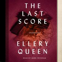 The Last Score - Ellery Queen