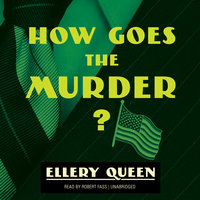 How Goes the Murder? - Ellery Queen
