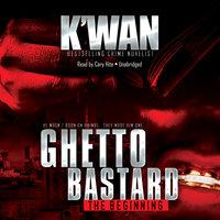 Ghetto Bastard - K'wan