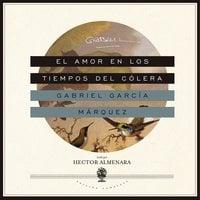 El amor en los tiempos del cólera - Gabriel García Márquez, John D. Preston
