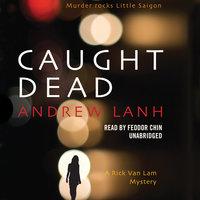 Caught Dead - Andrew Lanh