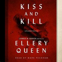 Kiss and Kill - Ellery Queen