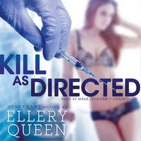 Kill as Directed - Ellery Queen