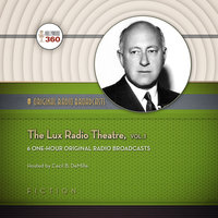 The Lux Radio Theatre, Vol. 1 - Hollywood 360