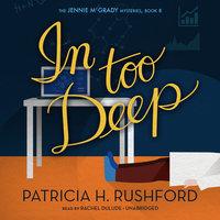 In Too Deep - Patricia H. Rushford