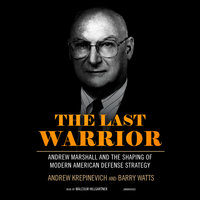 The Last Warrior - Barry Watts,Andrew Krepinevich