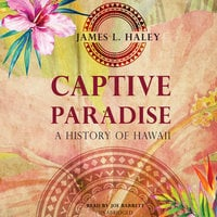 Captive Paradise - James L. Haley