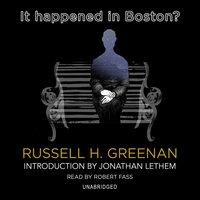 It Happened in Boston? - Russell H. Greenan