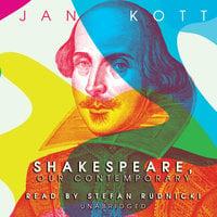 Shakespeare, Our Contemporary - Jan Kott