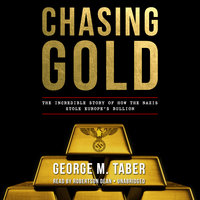 Chasing Gold - George M. Taber
