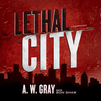 Lethal City - A.W. Gray