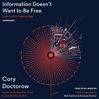 Information Doesn't Want to Be Free - Cory Doctorow