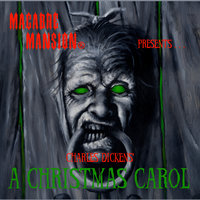 Macabre Mansion Presents … A Christmas Carol, The Legend of Sleepy Hollow, and The Fall of the House of Usher - Kevin Herren