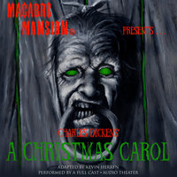 Macabre Mansion Presents … A Christmas Carol - Charles Dickens