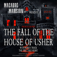 Macabre Mansion Presents … The Fall of the House of Usher - Edgar Allan Poe