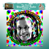 Fred Frees Favorites: An Audiobook Sampler - Various Authors,Joe Bevilacqua,Pedro Pablo Sacristán,Charles Dawson Butler,Robert L. Mills,Alan Reed,Fred Frees,Murray Langston