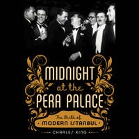 Midnight at the Pera Palace - Charles King