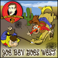 Joe Bev Goes West