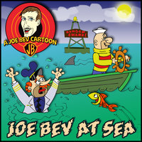 Joe Bev at Sea - Joe Bevilacqua,Pedro Pablo Sacristán,Daws Butler