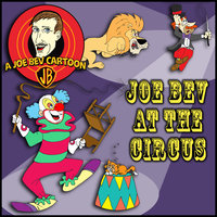 Joe Bev at the Circus - Joe Bevilacqua,Daws Butler