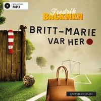 Britt-Marie var her - Fredrik Backman