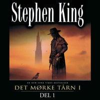 Det mørke tårn 1 - Del 1: Revolvermannen - Stephen King