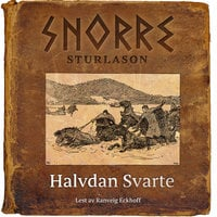 Halvdan Svarte - Snorre Sturlason