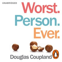 Worst. Person. Ever. - Douglas Coupland