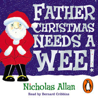 Father Christmas Needs a Wee - Nicholas Allan