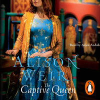 The Captive Queen - Alison Weir