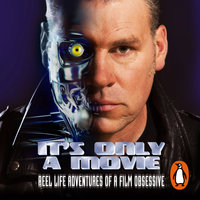 It's Only a Movie - Mark Kermode