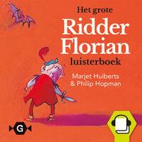 Het grote Ridder Florian luisterboek - Marjet Huiberts