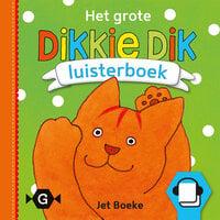 Het grote Dikkie Dik luisterboek - Jet Boeke