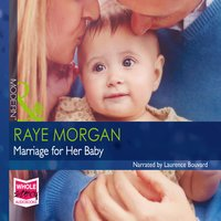 Marriage For Her Baby - Raye Morgan