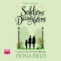 Soldiers' Daughters - Fiona Field