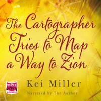 The Cartographer Tries to Map a Way to Zion - Kei Miller
