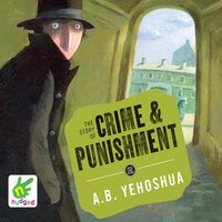 The Story of Crime and Punishment - A.B. Yehoshua