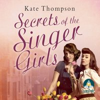 Secrets of the Singer Girls - Kate Thompson